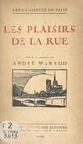 André Warnod - Les plaisirs de la rue - Ouvrage illustré de 50 dessins de l'auteur.