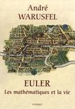 André Warusfel - Euler - Les mathématiques et la vie.
