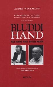 André Weckmann - Bluddi hand : Nos mains nues Blossse hände - Poèmes des années 1980/1988 : Gedichte der jahre 1980/1988.