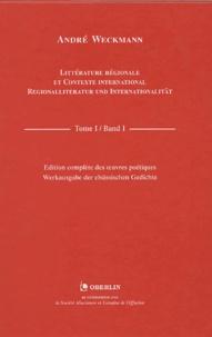 André Weckmann - Littérature régionale et contexte international : Regionalliteratur und Internationalität - Tome 1 : Band 1, Setz di züe mr / setz dich zu mir / assieds-toi près de moi.