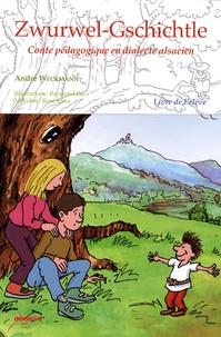 André Weckmann - Zwurwel-Gschichtle - Conte pédagogique en dialecte alsacien - Livre de l'élève.