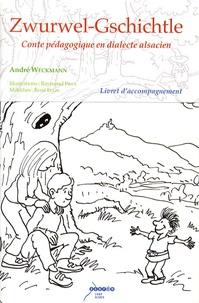 André Weckmann - Zwurwel-Gschichtle - Conte pédagogique en dialecte alsacien - Livret d'accompagnement.