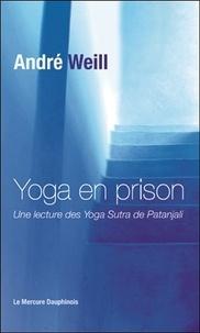Ebooks gratuits à télécharger pour tablette Android Yoga en prison  - Une lecture des Yoga Sutra de Patanjali par André Weill 9782356624703