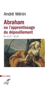 André Wénin - Abraham ou l'apprentissage du dépouillement - Lecture de Genèse 11, 27-25, 18.