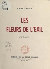 André Wolf - Les fleurs de l'exil.