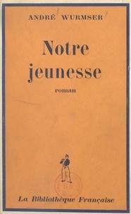 André Wurmser - Notre jeunesse.