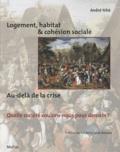 André Yché - Logement, habitat & cohésion sociale : au-delà de la crise - Quelle société voulons-nous pour demain ?.