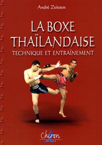 André Zeitoun - La boxe thaïlandaise Muay Thaï - Tome 2, Technique et entraînement.