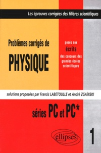PROBLEMES CORRIGES DE PHYSIQUE POSES AUX CONCOURS DES GRANDES ECOLES SCIENTIFIQUES. Series PC et PC* - André Zgainski |