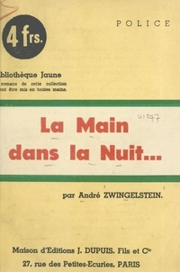 André Zwingelstein - La main dans la nuit....