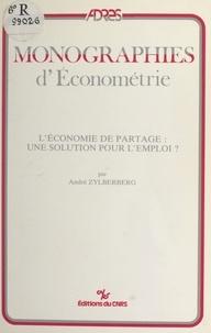 André Zylberberg - L'économie de partage, une solution pour l'emploi ?.