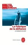 André Zylberberg et Pierre Cahuc - La fabrique de la défiance - ... Et comment s'en sortir.