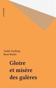 André Zysberg - Gloire et misère des galères.