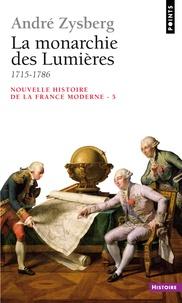André Zysberg - Nouvelle histoire de la France moderne. - Tome 5, La monarchie des Lumières 1715-1786.