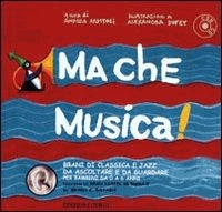 Andrea Apostoli - Ma che musica! Con CD Audio.
