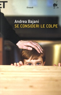 Andrea Bajani - Se Consideri Le Colpe.