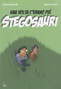 Andrea Baricordi - Una volta c'erano più stegosauri.