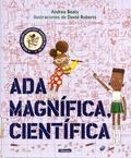 Andrea Beaty et David Roberts - Ada Magnifica, cientifica.