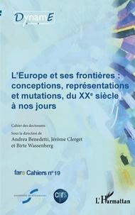 Andrea Benedetti et Jérôme Clerget - Cahiers de fare N° 19 : L'Europe et ses frontières : conceptions, représentations et mutations, du XXe siècle à nos jours.