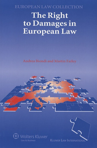 Andrea Biondi - The Right to Damages in European Law.