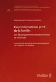Andrea Bonomi et Christina Schmid - Droit international privé de la famille - Les développements récents en Suisse et en Europe.