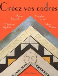 Andrea Bouchaïb et Christiane Hagedorn - Créez vos cadres.