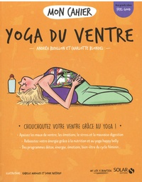 Andrea Budillon et Charlotte Blondel - Mon cahier yoga du ventre.