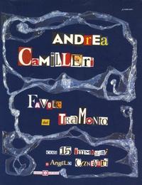 Andrea Camilleri - Favole del tramonto - Con 15 immagini di Angelo Canevari.
