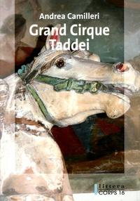 Andrea Camilleri - Grand Cirque Taddei et autres histoires de Vigàta.