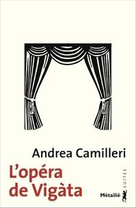 Andrea Camilleri - L'opéra de Vigàta.