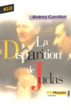 Andrea Camilleri - La disparition de Judas.
