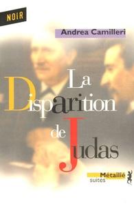 Andrea Camilleri - La disparition de Judas.