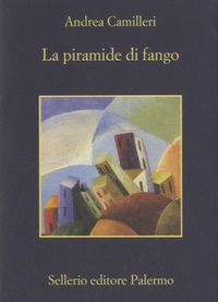 Andrea Camilleri - La piramide di fango.