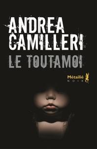 Andrea Camilleri - Le toutamoi.