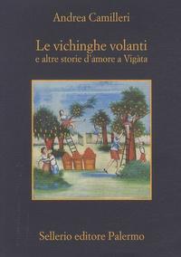 Andrea Camilleri - Le vichinghe volanti - E altre storie d'amore a Vigàta.