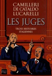 Andrea Camilleri et Giancarlo De Cataldo - Les juges - Trois histoires italiennes.