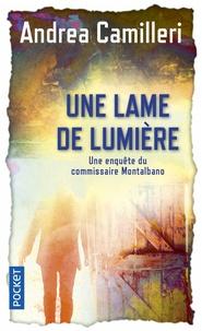 Andrea Camilleri - Une enquête du commissaire Montalbano  : Une lame de lumière.