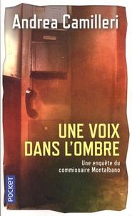 Andrea Camilleri - Une enquête du commissaire Montalbano  : Une voix dans l'ombre.