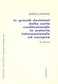 Andrea Cannone - Le grandi decisioni della corte costituzionale in materia internazionale ed Europa.
