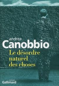 Andrea Canobbio - Le désordre naturel des choses.