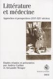 Andrea Carlino et Alexandre Wenger - Littérature et médecine : approches et perspectives (XVIe-XIXe siècle).