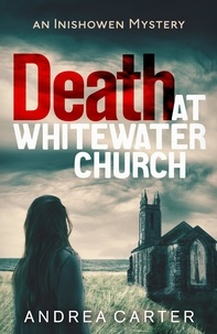 Andrea Carter - Death at Whitewater Church - An Inishowen Mystery.