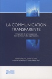 Andrea Catellani et Audrey Crucifix - La communication transparente - L'impératif de la transparence dans le discours des organisations.