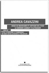 Andrea Cavazzini - Crise du marxisme et critique de l'État - Le dernier combat d'Althusser.