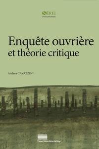 Andrea Cavazzini - Enquête ouvrière et théorie critique - Enjeux et figures de la centralité ouvrière dans l'Italie des années 1960.