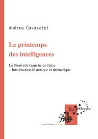 Andrea Cavazzini - Le printemps des intelligences - La Nouvelle Gauche en Italie - Introduction historique et thématique.