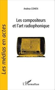 Andréa Cohen - Les compositeurs et l'art radiophonique.