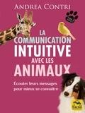 Andrea Contri - La communication intuitive avec les animaux - Ecouter leurs messages pour mieux se connaître.