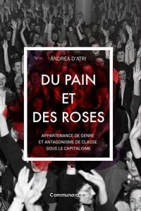 Andrea D'Atri - Du pain et des roses - Appartenance de genre et antagonisme de classe sous le capitalisme.