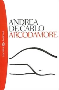 Andrea De Carlo - Arcodamore.